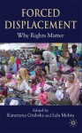 Forced Displacements: Whose Needs Are Right? - Lyla Mehta, Katarzyna Grabska