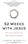 52 Weeks with Jesus: Fall in Love with the One Who Changed Everything - James Merritt, Leonard Sweet