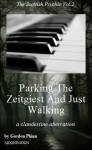 Parking The Zeitgeist And Just Walking - a clandestine aberration (The Scottish Psychic Vol.2) - Gordon Phinn