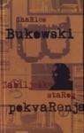 Zabilješke starog pokvarenjaka - Charles Bukowski