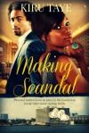Making Scandal - Kiru Taye