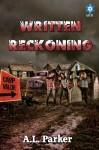 Written Reckoning - A.L. Parker