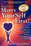"Marry YourSelf First! Say ""I DO"" to a Life of Passion, Power, Purpose and Prosperity - Ken Donaldson"