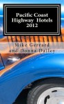 Pacific Coast Highway Hotels 2012 - Mike Gerrard, Donna Dailey
