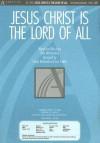 Jesus Christ Is the Lord of All - Dan Whittemore, Tom Fettke, Camp Kirkland