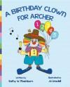 A BIRTHDAY CLOWN FOR ARCHER - Kathy W. Mashburn, Mary Ellen Kinsey, Karen England, Jo Linsdell