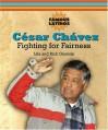 César Chávez: Fighting For Fairness - Rick Guzmán