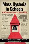 Mass Hysteria in Schools: A Worldwide History Since 1566 - Robert E. Bartholomew, Bob Rickard