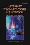 Internet Technologies Handbook: Optimizing the IP Network - Mark A. Miller