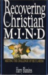 Recovering the Christian mind: Meeting the challenge of secularism - Harry Blamires