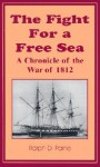 Fight For A Free Sea - Ralph D. Paine