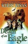 Death of an Eagle - Kirby Jonas