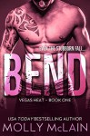 BEND (Vegas Heat - Book One) - Molly McLain