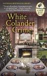 White Colander Crime (A Vintage Kitchen Mystery) - Victoria Hamilton