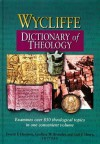 Wycliffe Dictionary of Theology - Everett F. Harrison, Carl F. Henry, Geoffrey William Bromiley