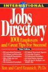 International Jobs Directory: 1001 Employers and Great Tips for Success - Ronald L. Krannich, Caryl Rae Krannich