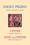Sacra Pagina: 1 Peter, Jude and 2 Peter - Donald P. Senior, Daniel J. Harrington S.J.