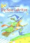 Die Hexe Lakritze: Alle Geschichten in einem Band - Eveline Hasler, Ulrike Mühlhoff