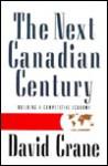 The Next Canadian Century: Building a Competitive Economy - David Crane