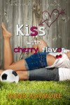 Kiss with Cherry Flavor - Anna Katmore