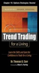 Trend Trading for a Living, Chapter 15 - Options Strategies: Neutral - Thomas Carr