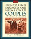 Mentoring Engaged and Newlywed Couples Leader's Guide: Building Marriages That Love for a Lifetime - Les Parrott III, Leslie Parrott