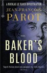 The Baker's Blood - Jean-François Parot