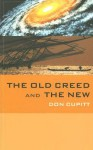 The Old Creed and the New - Don Cupitt