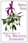 The Mistletoe Experiment - Serena Yates