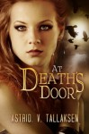 At Death's Door (Freefall) (Volume 1) - Astrid V. Tallaksen