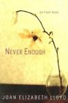 Never Enough - Joan Elizabeth Lloyd