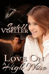 Love on a High Wire - Sydell Voeller
