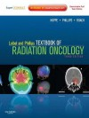 Leibel and Phillips Textbook of Radiation Oncology: Expert Consult - Richard Hoppe, Theodore L. Phillips, Mack Roach III
