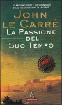 La passione del suo tempo - John le Carré, Ettore Capriolo