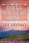 Rocky Mountain Rose (Rocky Mountain Bride Series Book 3) - Lee Savino, Blushing Books