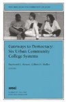 Gateways to Democracy: Six Urban Community College Systems: New Directions for Community Colleges, Number 107 - Raymond C. Bowen, Gilbert H. Muller