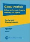 Global Analysis: Differential Forms in Analysis, Geometry, and Physics - Ilka Agricola, Thomas Friedrich
