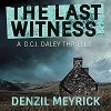 The Last Witness: A D.C.I. Daley Thriller, Book 2 - Denzil Meyrick, Audible Studios, David Monteath