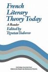 French Literary Theory Today: A Reader - Tzvetan Todorov