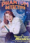 The Phantom Detective - The Timber Tract Murders - July, 1948 51/3 - Robert Wallace