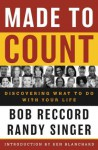 Made to Count: Discovering What to Do with Your Life - Bob Reccord