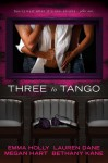 Three to Tango - Emma Holly, Lauren Dane, Megan Hart, Bethany Kane