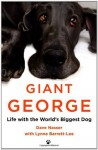 Giant George: Life with the World's Biggest Dog - Dave Nasser, Lynne Barrett-Lee