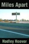 Miles Apart - Hadley Hoover