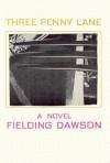 Three Penny Lane - Fielding Dawson