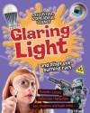 Glaring Light and Other Eye-Burning Rays - Anna Claybourne