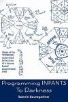 Programming Infants: To Darkness - Bonnie Baumgartner