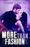 More Than Fashion (Chasing The Dream Book 3) - Elizabeth Briggs