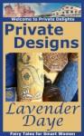Private Designs (Private Delights) - Lavender Daye