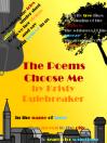 The Poems Choose Me - Fred Robel, Kristy Rulebreaker